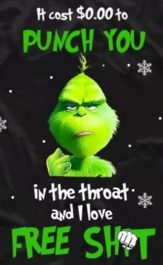 Funny Good Morning Quotes, Funny True Quotes, Sarcastic Quotes, Funny Relatable Memes, Grinch Christmas Party, Christmas Jokes, Holiday, Grinch Memes, Le Grinch
