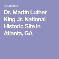 Dr. Martin Luther King Jr. National Historic Site in Atlanta, GA