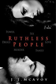 Ruthless People by J.J McAvoy. 4 stars. brash, bold and not for the faint of heart. if you're in the mood for rainbows and flowers Mel & Liam are not the couple you want to read about. fun, over the top and even provides their own HEA.  new adult, contemporary romance, fiction, books read in 2014, novels, e-galley, netgalley,