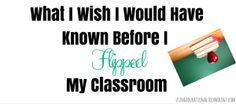 What I wish I would have known before I flipped my classroom ...