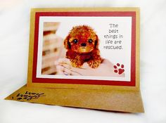 The best things in life are rescued  Handmade by RileysStar
