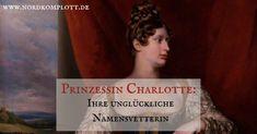 Charlotte lautet der Name des jüngsten Royals. Eine andere Prinzessin Charlotte hat Anfang des 19. Jahrhunderts die englische Geschichte beeinflusst. Broadway, English Story, Princess Charlotte, Little Princess, Death, Guys
