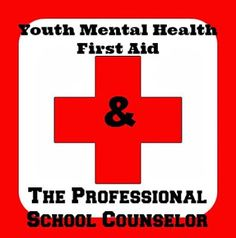 For High School Counselors: Youth Mental Health First Aid & The Professional School Counselor