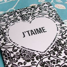 J'taime card - this is really simple but very effective.