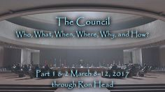 The Council –  Who, What, When, Where, Why, and How? (Pt 1 & 2) March 8,...