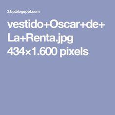 vestido+Oscar+de+La+Renta.jpg 434×1.600 pixels
