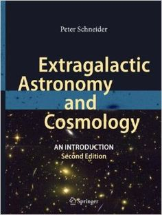 Extragalactic Astronomy and Cosmology: An Introduction: Amazon.co.uk: Peter Schneider: Books