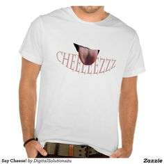 Say Cheese! T Shirt