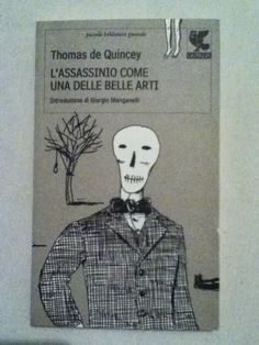 BookWorm & BarFly: L'assassinio come una delle belle arti - Thomas de Quincey (1839)
