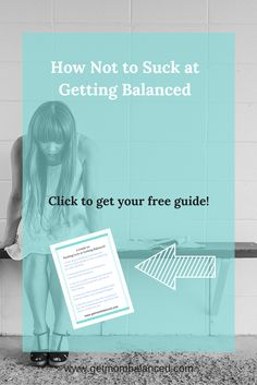 True story: I've been sucking at work life balance lately. So, what's a mom to do when she's struggling at balance? Read how to make changes and get the free guide for how Not to Suck at Getting Balanced (or pin for later).