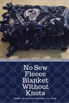 No Sew Fleece Blanket Without Knots A No Sew Fleece Blanket makes a great Christmas present for anyone who is always cold like I am. It is quick, easy and fairly inexpensive (the NFL fabric is a little more expensive than a regular print). This...