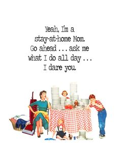 "Quirky Quotes by Vintage Jennie  |  ""Stay-at-Home Mom"""