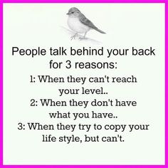People walk behind you for 3 reasons.