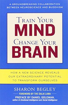 Train Your Mind, Change Your Brain: How a New Science Reveals Our Extraordinary Potential to Transform Ourselves by Sharon Begley http://www.amazon.com/dp/0345479890/ref=cm_sw_r_pi_dp_l6IAvb09VF83V