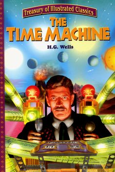 Time Machine - H.G. Wells (Treasury of Illustrated Classics) - http://aimcollectibles.blogspot.com/2013/07/time-machine-hg-wells-treasury-of.html