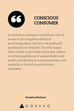 Dictionary – COSSAC A conscious consumer is someone is aware of the fashion production systems and choose to buy well and sustainable. Fashion Mode, Fast Fashion, Slow Fashion, Sustainable Clothing, Sustainable Fashion, Sustainable Living, Sustainable Style, Ethical Clothing, Ethical Fashion
