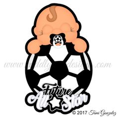 Future All Star - Soccer Sports Party, Kids Sports, Baby Clip Art, Baby Scrapbook, Cute Designs, Cake Ideas, All Star, Safari, Diy And Crafts