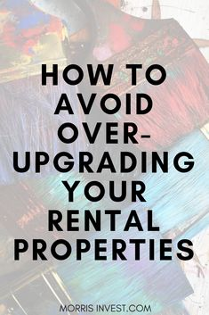 Rentals are a great investment, especially for passive income. But you still need to be smart about how you spend your money. There are great ways to upgrade your rental, and then there's going too far. Here are a few ways to avoid that. Income Property, Investment Property, Rental Property, Rental Homes, Investing Money, Real Estate Investing, Airbnb House, Rental Decorating, Decorating Tips