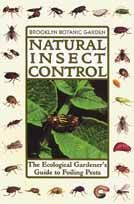 Natural Insect Control: The Ecological Gardeners Guide to Foiling Pests  Bro