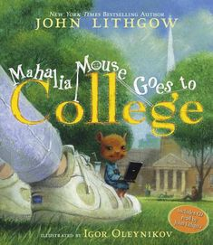 Mahalia Mouse Goes to College. Adore this book.
