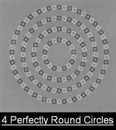 Close your eyes partially (not fully) and you will see 4 Perfectly Round Circles.