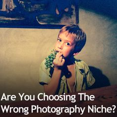Are You Choosing The Wrong Photography Niche?