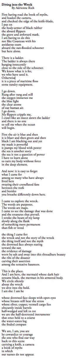 Diving into the Wreck -Adrienne Rich.  This poem speaks about exploring the subconscious.