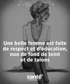 But a woman with respect education that take care of herself is always a plus ; Favorite Quotes, Best Quotes, Words Quotes, Life Quotes, Positiv Quotes, Quote Citation, French Quotes, Some Words, Positive Attitude
