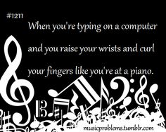 """I think I type with """"piano technique"""" - though I rest my wrists on my computer (instead of keeping them in the air).  #pianoproblems"""