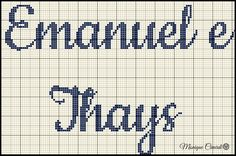 Gráfico Ponto Cruz Nome Emanuel e Tays Boy Names, Alphabet, Cross Stitch, Math, Diy, Cross Stitch Angels, Cursive Alphabet, Proper Nouns, Cross Stitch Letters