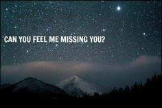 Can you feel me missing you? Because I miss you so much it hurts.all the time. I miss you my Love Missing You Quotes, Missing You So Much, Love You, My Love, I Will Miss You, Missing Thoughts, Sad Quotes That Make You Cry, I Miss You Quotes, Tu Me Manques