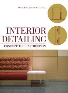Interior Detailing: Concept to Construction by David Kent Ballast, FAIA. 20 Go-To books for your Interior Design Business. Must read book recommendations for students and beginners. Best Interior Design Websites, Interior Design Career, Interior Design Books, Interior Design Elements, Home Interior, Book Design, Interior Architecture, Interior Led Lights, Space Shows