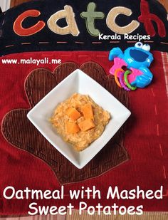 Oats are an excellent way to include grains in your baby's diet. You can start introducing Oatmeal from around 6 months. Since oatmeal is rich in fiber, it is less likely to cause constipatio… Baby Food Recipes, Indian Food Recipes, Kids Meals, Easy Meals, Kerala Recipes, Kerala Food, Homemade Baby Foods, Mashed Sweet Potatoes, Oatmeal
