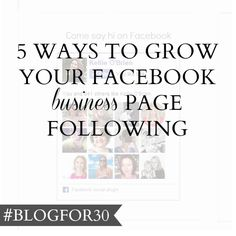 20. of #Blogfor30: 5 ways to grow your Facebook business page following Facebook Business, Business Pages, Say Hi, 5 Ways, Challenges, Social Media, Sayings, Day, Blog