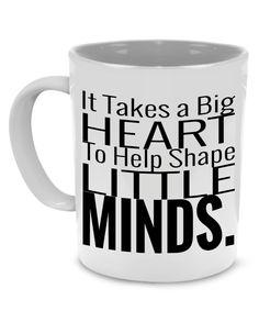 IT TAKES A BIG HEART TO HELP SHAPE LITTLE MINDS - Teacher Coffee Mug