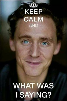 Tom HiddLeston. WTH was I saying???