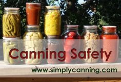 """Canning safety is simply a matter of avoiding risks. I am not trying to cause home canning """"fear""""....  Check out the articles here. http://www.simplycanning.com/home-canning.html"""