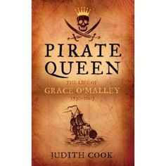 """Pirate Queen: The Life of Grace O'Malley 1530-1603"" by Judith Cook. Grace O'Malley was one of the most famous chieftains, traders, seafarers and pirates of the 1500s. Her adventurous life is today preserved not only in historical facts, but also in countless legends that paint her as a courageous woman who did everything to protect the independence of Ireland and its people against the English crown."