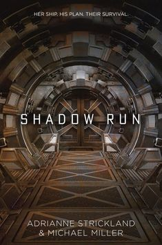 Shadow Run (Shadow Run, #1) by Michael Miller, AdriAnne Strickland - Released March 05, 2018 #scifi #youngadult