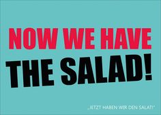 Now we have the salad - Petra Lang - Lyric Quotes, Lyrics, Funny Quotes, Can't Stop Laughing, Good Jokes, Life Goes On, Funny Facts, I Laughed, Quotations