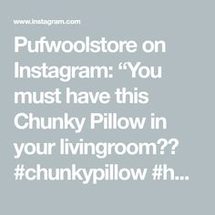 """Pufwoolstore on Instagram: """"You must have this Chunky Pillow in your livingroom❤️ #chunkypillow #handmade #chunkywool #wool #merinowool #livingroom #livingroomdecor…"""" Chunky Wool, You Must, Must Haves, Living Room Decor, Pillows, Instagram Posts, Handmade, Drawing Room Decoration, Hand Made"""