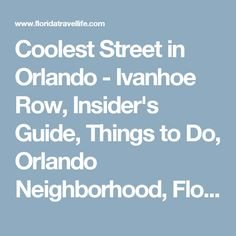 Coolest Street in Orlando - Ivanhoe Row, Insider's Guide, Things to Do, Orlando Neighborhood, Florida, Winter Park, Orange Avenue, Downtown Orlando, Lake Ivanhoe Park, Antique Row, Shopping, Dining, Antiques District, Music, Theatre, Cafe, Bar | Florida Travel + Life