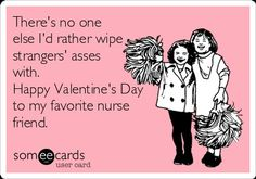 Valentine's Day Quotes : QUOTATION – Image : Quotes Of the day – Description Funny and Heartwarming Nurse Valentine Quotes and Stories Sharing is Power – Don't forget to share this quote ! Rn Humor, Medical Humor, Nurse Humor, Funny Valentine, Happy Valentines Day, Valentine Nails, Valentine Ideas, Funny Nurse Quotes, Nursing Memes