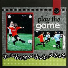 Great soccer scrapbook page. Great use color at the bottom of the page. Perfect sports scrapbook layout. #modeltrains