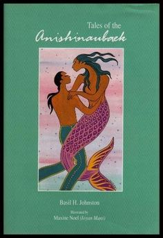 Tales of the Anishinaubaek by Basil H. Johnston  9th floor Gibson Library E 99 C6 J64 1993