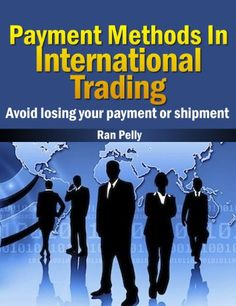 Download free Payment Methods In International Trading Avoid losing your payment or shipment (Import export - What is international trading? Book 1) pdf