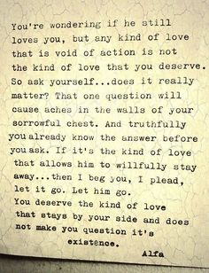 "For the love of God.just let that kind of ""love"" go! Real love is your best friend. Now Quotes, Great Quotes, Quotes To Live By, Life Quotes, Inspirational Quotes, Let Him Go Quotes, Amazing Quotes, Motivational Quotes, The Words"