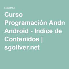 Curso Programación Android - Indice de Contenidos | sgoliver.net