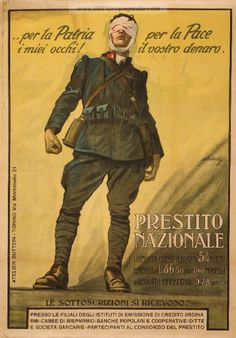 "For the country - my eyes, for peace - your money. National Consolidated Loan."" Italian propaganda poster, 1918."