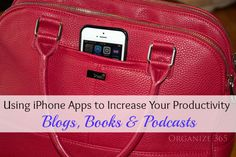 Using iPhone Apps to Increase Your Productivity:  Blogs, Books & Podcasts | Organize 365